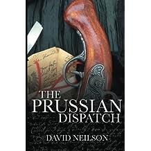 The Prussian Dispatch (Sophie Rathenau's Vienna Mysteries) (Volume 1) by David Neilson (2015-12-09)