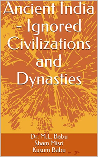 Ancient India - Ignored Civilizations and Dynasties (English Edition) -