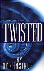 Twisted by Jay Bonansinga (2006-07-01)