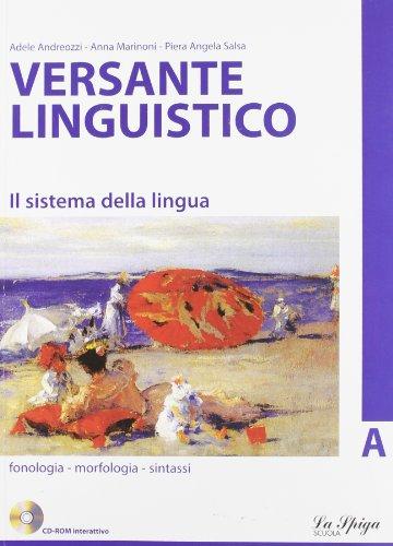 Versante linguistico. Tomo A. Per le Scuole superiori. Con CD-ROM