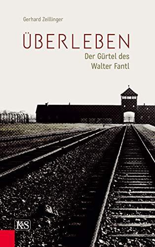 Buchseite und Rezensionen zu 'Überleben: Der Gürtel des Walter Fantl' von Gerhard Zeillinger