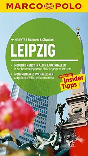 MARCO POLO Reiseführer Leipzig: Reisen mit Insider-Tipps. Mit EXTRA Faltkarte & Reiseatlas