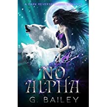 No Alpha: A Dark Reverse Harem Romance (The Alpha Brothers Book 1) (English Edition)