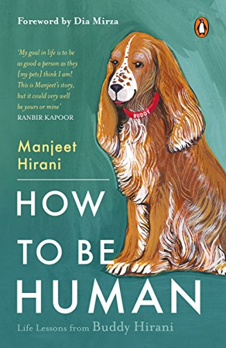 How to be Human: Life lessons from Buddy Hirani