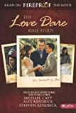 THE LOVE DARE - BIBLE STUDY by STEPHEN KENDRICK, ALEX KENDRICK, MICHAEL CATT (2009) Paperback