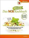 Das hCG Kochbuch - Veggie:...