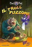 Scarica Libro Il troll puzzone (PDF,EPUB,MOBI) Online Italiano Gratis
