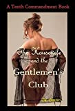 The Housewife and the Gentlemen's Club (A Tenth Commandment Book Book 1) (English Edition)