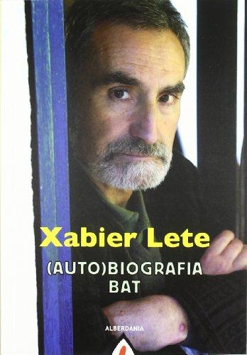 Xabier Lete (Auto) biografia bat (Saiakera)