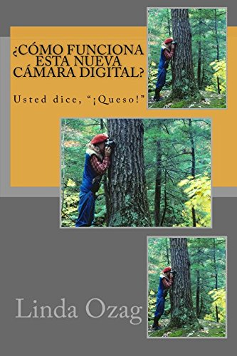 ¿Cómo funciona esta nueva cámara digital? por Linda Ozag