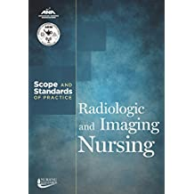 Radiologic and Imaging Nursing: Scope and Standards of Practice
