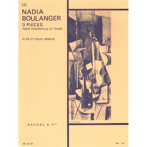 NADIA BOULANGER: 3 PIECES   NO  3 IN C SHARP MINOR (CELLO & PIANO)  POUR VIOLONCELLE  PIANO