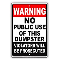 """St574ony Metal Sign 8""""X12"""" Warning No Public Use Of This Dumpster Violators Will Be Prosecuted Caution Warning Notice Prompt slogan Sign Plate"""
