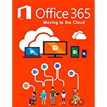 Office 365: Moving to the Cloud