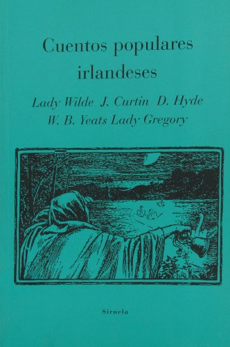 Cuentos Populares Irlandeses por Lady Wilde, Jeremiah Curtin, Douglas Hyde