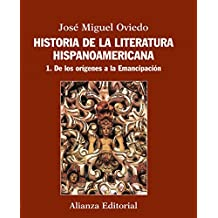 Historia de la literatura hispanoamercana / History of Hispanic American literature: De los orígenes a la emancipación / From the Origins to Emancipation