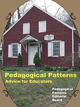 Pedagogical Patterns: Advice For Educators (English Edition) von [Pedagogical Patterns Editorial Board]