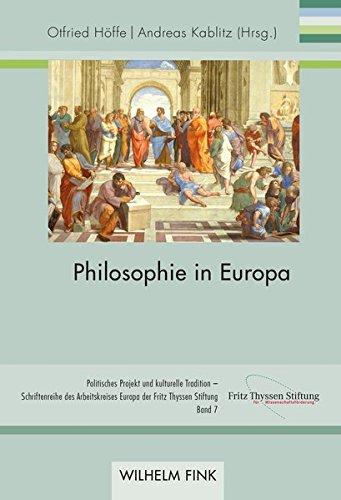 Philosophie in Europa (Politisches Projekt und kulturelle Tradition - Schriftenreihe des Arbeitskreises Europa der Fritz Thyssen Stiftung)