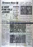 Telecharger Livres FRANCE SOIR du 11 04 1974 LE RECIT D UNE FOLLE JOURNEE 10 HEURES 11 MESSMER CANDIDAT 17 HEURES 44 MESSMER C EST FINI CHABAN DELMAS MAINTIENDRA SA CANDIDATURE QUOI QU IL ARRIVE PAR CLAUDE VINCENT EXCLUSIF LA PREMIERE INTERVIEW DU CANDIDAT MITTERRAND AUJOURD HUI LA STABILITE EST A GAUCHE PAR PAUL PARISOT FOOTBALL 4 BUTS POUR PARIS FC MAIS CE N ETAIT PAS ASSEZ POUR GAGNER (PDF,EPUB,MOBI) gratuits en Francaise