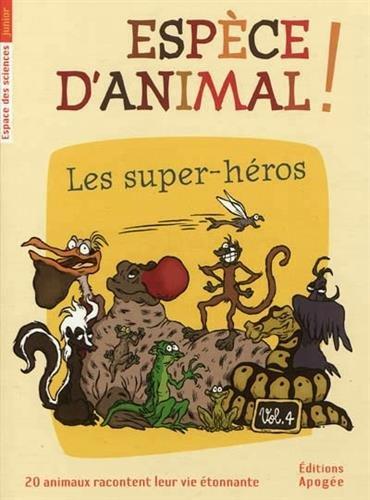Espèce d'animal ! : Volume 4, Les super-héros par Nicolas Guillas