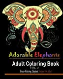 Adorable Elephant:: Over 40 Stress Relieving Elephant designs for Adult!