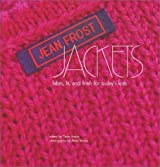 Jean Frost Jackets: Fabric, Fit, and Finish for Today's Knits by Jean Frost (2003-01-01)