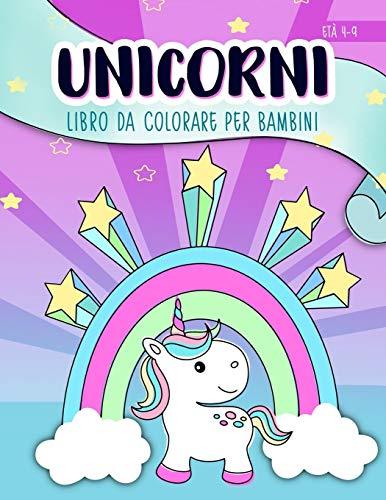 Unicorni: Libro da colorare per bambini: Età 4-9: Un libro di attività carino per bambini e bambine