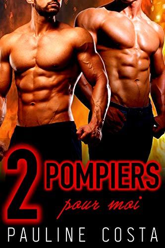 2 Pompiers pour MOI: (Nouvelle érotique, Sexe à Plusieurs, Uniformes, MFM, Hard & TABOU)