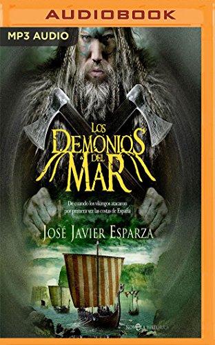 Los demonios del mar: De Cuando Los Vikingos Atacaron Por Primera Vez Las Costas De España PDF Books