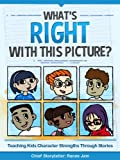 What's Right with This Picture? Teaching Kids Character Strengths Through Stories