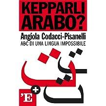 Kepparli arabo?: ABC di una lingua impossibile