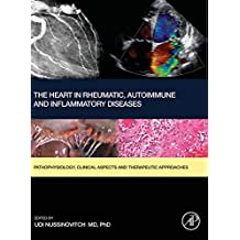 The Heart in Rheumatic, Autoimmune and Inflammatory Diseases: Pathophysiology, Clinical Aspects and Therapeutic Approaches