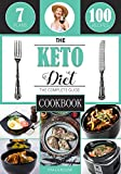 The Keto Diet: The Complete Cookbook Guide, with 100 Top Keto Recipes for Weight Loss, Healing and Confidence on the Ketogenic Diet