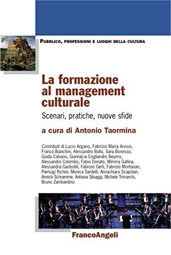 La formazione al management culturale. Scenari, pratiche, nuove sfide
