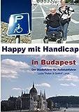 Happy mit Handicap in Budapest: Der Städteführer für Rollstuhlfahrer