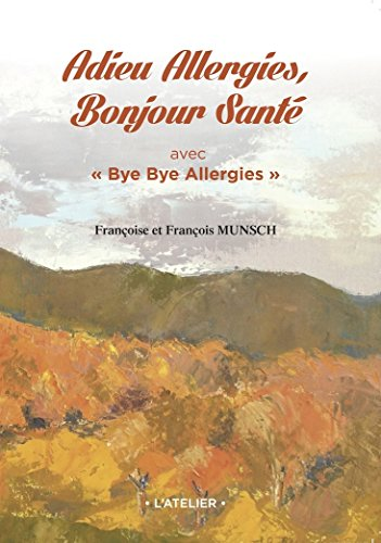 Adieu Allergies, Bonjour Santé avec Bye Bye Allergies