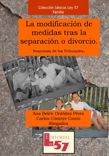 La modificación de medidas tras la separación o divorcio por Ana Belén Ordóñez Pérez