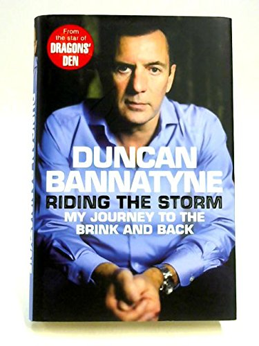 [Riding the Storm] (By: Duncan Bannatyne) [published: September, 2013]
