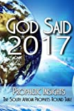 God Said 2017: Words from the Prophetic Round Table: Volume 6
