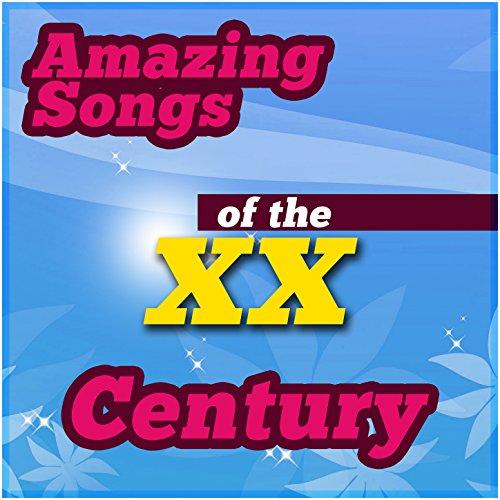 Amazing Songs of the XX Century