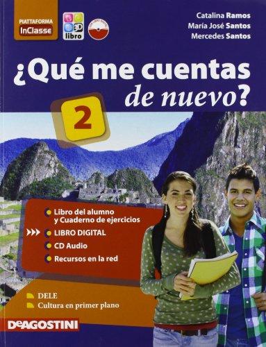 ¿Qué me cuentas de nuevo?Libro del Alumno y Cuaderno de ejercicios 2. Con 2 CD Audio. Per le Scuole superiori: QUE ME CUENTAS NUEVO 2+2CD +LD