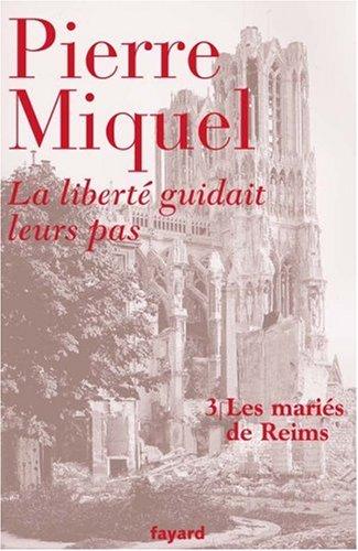 La liberté guidait leurs pas, Tome 3 : Les mariés de Reims