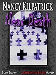 Near Death : Book II in the Power of the Blood World