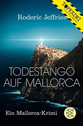 Todestango auf Mallorca (Mallorca-Krimis: Inspektor Alvarez ermittelt)