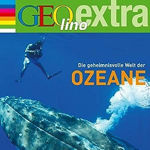 Die geheimnisvolle Welt der Ozeane: GEOlino extra Hör-Bibliothek