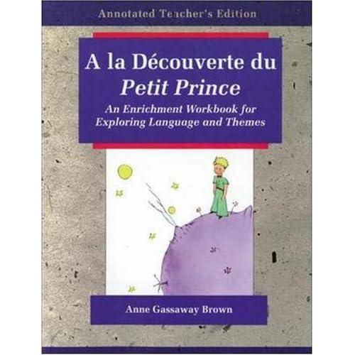 a la Decouverte Du Petit Princef: An Enrichment Workbook for Exploring Language and Themes
