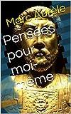 Pensées pour moi-même - Format Kindle - 0,99 €