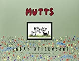 MUTTS Sunday Afternoons: A MUTTS Treasury