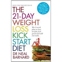 The 21-Day Weight Loss Kickstart by Dr Neal Barnard (5-Jan-2012) Paperback