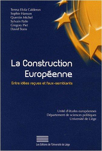 La construction européenne : Entre idées reçues et faux-semblants